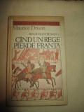 Regii blestemati 7, Cand un rege pierde Franta - Maurice Druon
