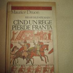 Regii blestemati 7, Cand un rege pierde Franta - Maurice Druon - Roman istoric