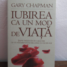 GARY CHAPMAN--IUBIREA CA UN MOD DE VIATA - Carte dezvoltare personala