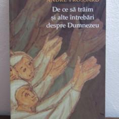 DE CE TRAIM SI ALTE INTREBARI DESPRE DUMNEZEU-ANDRE FROSSARD