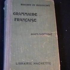 GRAMMAIRE FRANCAISE-BRACHET ET DUSSOUCHET-COURS SUPERIEUR- - Curs Limba Franceza