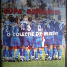 Cupa Romaniei, o colectie de inedit - Razvan Toma si Radu Banciu/Carte de sport - Carte sport