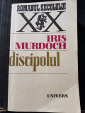 DISCIPOLUL-IRIS MURDOCH