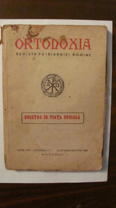 "GE ""Ortodoxia"" anul VII nr. 1 01 - 03 1955 ""Hristos in Viata Sociala"" Patriarhia"