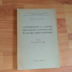 CONTRIBUTIUNI LA STUDIUL SUCCESIUNEI TESTAMENTARE IN VECHIUL DREPT ROMANESC-EM.EM.SAVOIU - Carte Dreptul familiei