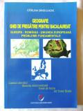"""""""GEOGRAFIE - Ghid de  pregatire pentru BACALAUREAT"""", Catalina Sandulache, 2014"""