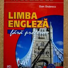 Dan Dutescu - Engleza fara profesor {Niculescu, 2006} - Carte in engleza