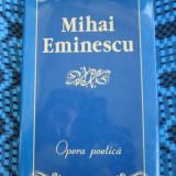 Mihai EMINESCU - OPERA POETICA Editia a II-a de DUMITRU IRIMIA (2006 - CA NOUA!) - Carte poezie, Polirom