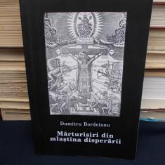 DUMITRU BORDEIANU - MARTURISIRI DIN MLASTINA DISPERARII - ED. A-II-A - 2001