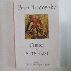 CHRIST SI ANTICHRIST de PETER TRADOWSKY, 2009 - Carti Crestinism
