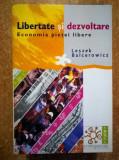Leszek Balcerowicz - Libertate si dezvoltare