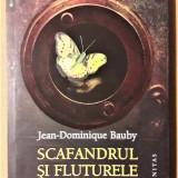 JEAN-DOMINIQUE BAUBY - SCAFANDRUL SI FLUTURELE {2008} - Roman