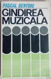 PASCAL BENTOIU (COMPOZITOR RCM): GANDIREA MUZICALA (1975)