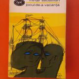 JOCUL DE-A VACANTA = STEAUA FARA NUME Mihail Sebastian - Carte Teatru