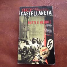 Carte l Italiana - Notti e nebbie de Carlo Castellaneta anul 1998 / 226 pag ! - Carte in italiana