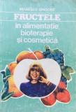 FRUCTELE IN ALIMENTATIE, BIOTERAPIE SI COSMETICA - Mihaescu Grigore