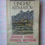 (C339) CINGHIZ AITMATOV - CANTECUL STEPEI, CANTECUL MUNTILOR