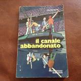 Carte l Italiana - Il canale abbandonato de William Mayne anul 1972 / 144 pagini - Carte in italiana
