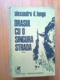 K1 Orasul Cu O Singura Strada - Alexandru D. Lungu