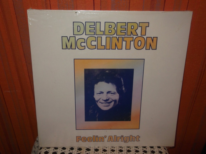 -Y- DELBERT MC CLINTON - FEELIN aLRIGHT DISC VINIL LP