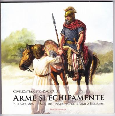 CIVILIZATIA GETO-DACICA -ARME SI ECHIPAMENTE,carte de lux editata MNIR in 2014 foto