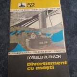 DIVERTISMENT CU MASTI-CORNELIU BUZINSCHI - Roman
