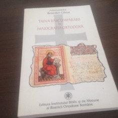 ARHIMANDRITUL BENEDICT GHIUS, TAINA RASCUMPARARII IN IMNOGRAFIA ORTODOXA - Carti ortodoxe