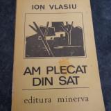 AM PLECAT DIN SAT-ION VASIU - Roman