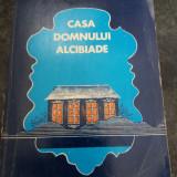 CASA DOMNULUI ALCIBIADE-RADU TUDORAN - Roman