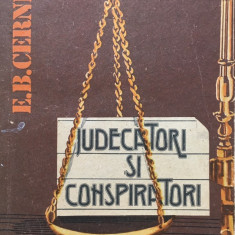 JUDECATORI SI CONSPIRATORI - E. B. Cerneak - Carte Criminologie