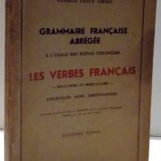 GRAMMAIRE FRANCAISE ABREGEE, LES VERBES FRANCAIS de George Iancu Ghidu - Carte in alte limbi straine