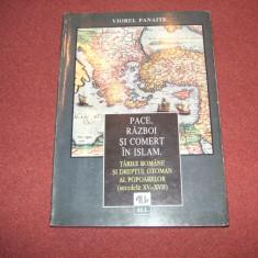 PACE, RAZBOI SI COMERT IN ISLAM - Vasile Panaite - Istorie