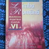 Anca / Sergiu SERBAN - LIMBA ROMANA MANUAL PENTRU CLASA a VI - a (2005) - Carte educativa