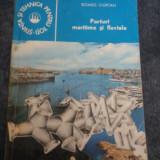 PORTURI MARITIME SI FLUVIALE-ROMEO CIORTAN - Carte Geografie