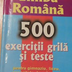 Limba romana. 500 de exercitii-grila si teste de Iancu Saceanu - Teste admitere liceu