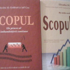 Eliyahu M. Goldratt, Jeff Cox - { 2 volume } SCOPUL 1 * SCOPUL 2 / 2011 - Carte Management