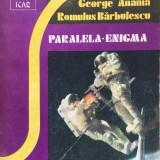 PARALELA-ENIGMA - George Anania, Romulus Barbulescu - Carte SF