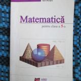 Dumitru SAVULESCU / Ion ROSU - MATEMATICA PENTRU CLASA A 5 - A (2005) - Carte Matematica