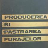 BARBULESCU ET AL, PRODUCEREA SI PASTRAREA FURAJELOR - Carti Agronomie