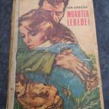 MOARTEA LEBEDEI-ION GRECEA - Roman
