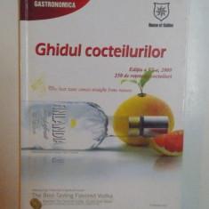 GHIDUL COCTEILURILOR, EDITIA A VI - A, 2009, 250 DE RETETE DE COCTEILURI, 2008 - Carte Retete traditionale romanesti