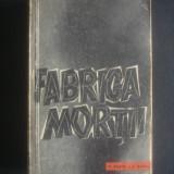 OTA KRAUS, ERICH KULKA - FABRICA MORTII, O MARTURIE DESPRE AUSCHWITZ {1959} - Istorie
