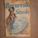 Bucuresti - Sinaia 254pagini- Damian Stanoiu - Carte veche