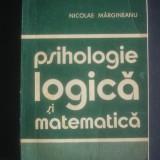 NICOLAE MARGINEANU - PSIHOLOGIE LOGICA SI MATEMATICA - Carte Psihologie