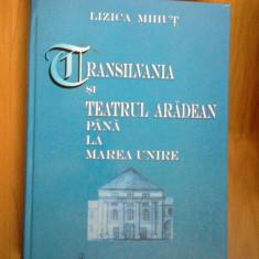 E2 Lizica Mihut - Transilvania Si Teatrul Aradean Pana La Marea Unire - Istorie
