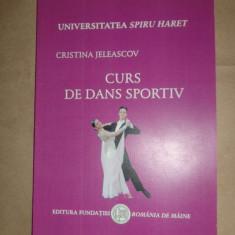 Curs de dans sportiv -an 2006/120pag- Cristina Jeleascov - Carte Arta dansului