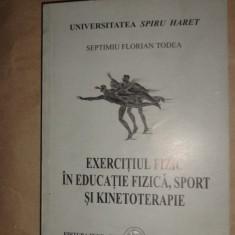 Exercitiul fizic in educatie fizica sport si kinetoterapie - Septimiu Todea