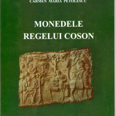 MONEDELE REGELUI COSON (KOSON) carte Ed.Academiei 2011 - Istorie