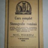 CURS COMPLECT DE STENOGRAFIE ROMANA- NIC.MAGDU, 1930 - Carte veche