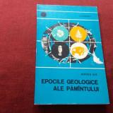 MIRCEA ILIE - EPOCILE GEOLOGICE ALE PAMANTULUI - Carte Geografie